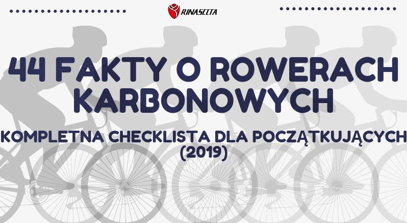 44 Fakty o Rowerach Karbonowych checklista feature