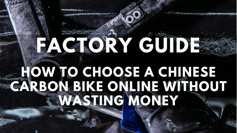 Chinese carbon bike buying guide