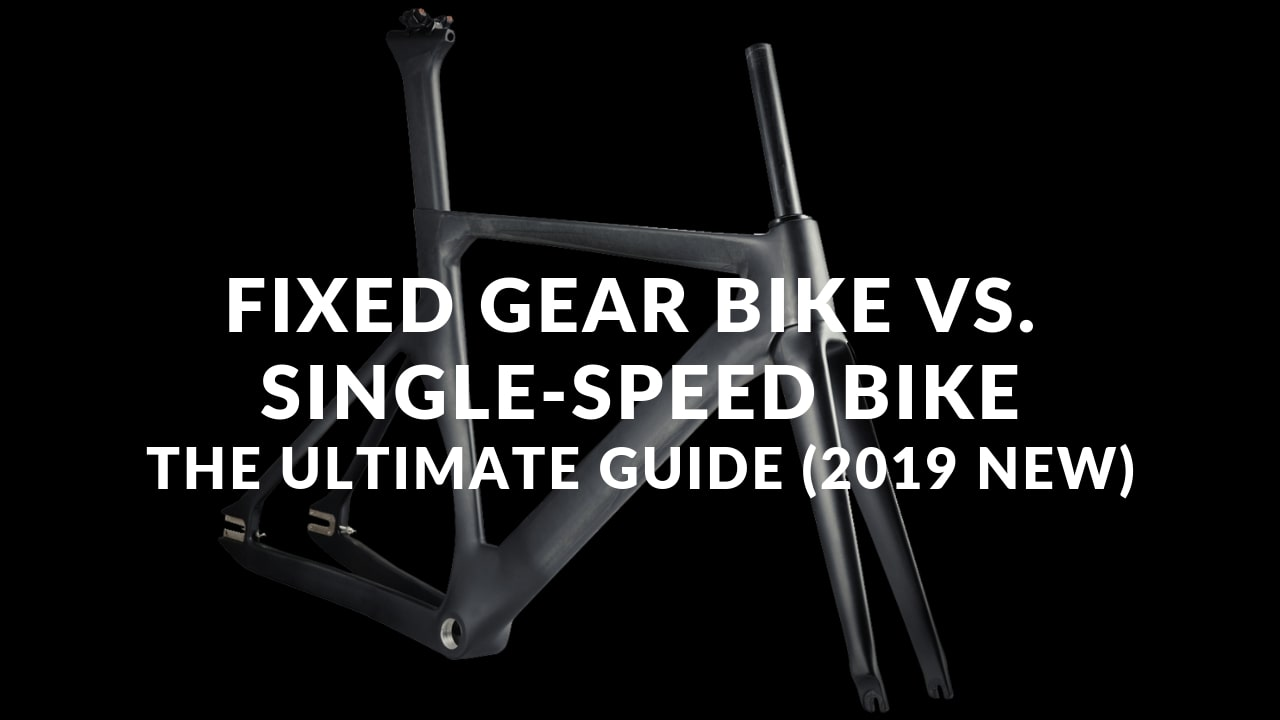 Fixie bike vs Single-speed bike Guide