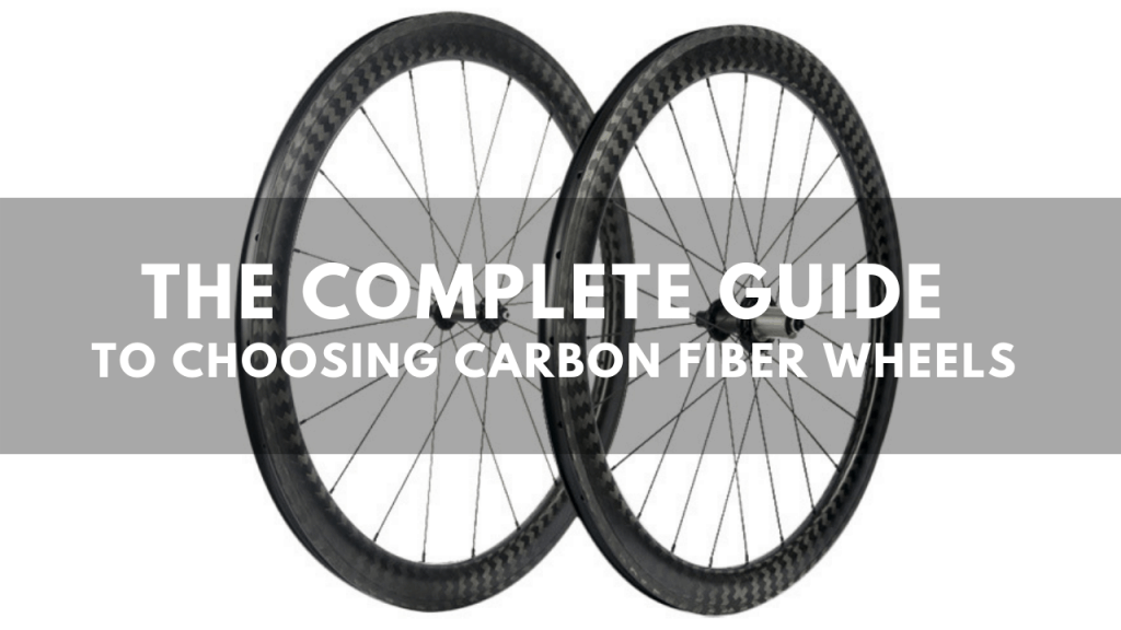 The Complete Guide To Choosing Carbon Fiber Wheels