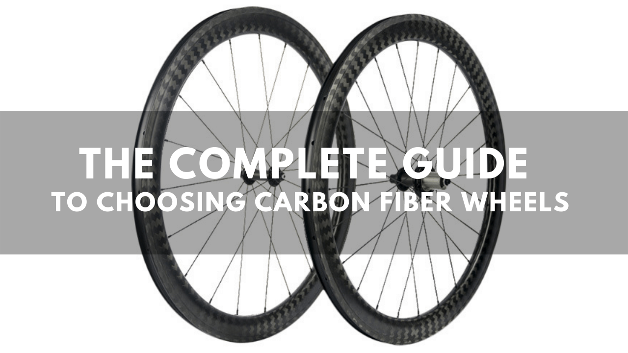 The Complete Guide To Choose Carbon Fiber Wheels